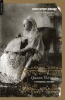 Queen Victoria : a personal history  Christopher Hibbert.