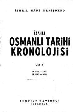 İsmail Hami Danişmend - İzahlı Osmanlı Tarihi Kronolojisi 4