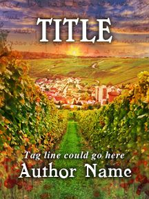 Sunny Italian Vineyard - Romantic - Customizable Book Cover  SelfPubBookCovers: One-of-a-kind premade book covers where Authors can instantly customize and download their covers, and where Artists can post a cover and name their own price.