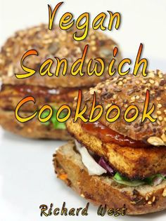 Vegan Sandwich Cookbook by Richard West, http://www.amazon.com/dp/B00B1YQLEI/ref=cm_sw_r_pi_dp_nfpTrb1A1BMVZ
