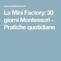 La Mini Factory: 30 giorni Montessori - Pratiche quotidiane