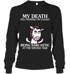My Death Will Probably Be Caused Being Unicorn Sassy Long Sleeve Outfit Women Funny Sayings Unicorn Long Sleeve Womens