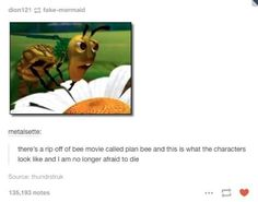 Dee movie called plan bee and mls ls what the characters look like and I am no longer alrald lo die - iFunny :) Funny Shit, The Funny, Funny Stuff, Funny Things, Random Stuff, Bee Movie Memes, Dankest Memes, Funny Memes, 9gag Funny