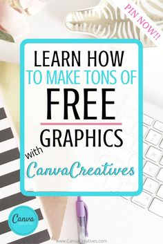Looking for awesome tutorials on how to make amazing graphics for FREE - check out CanvaCreatives.com #canva #freegraphics