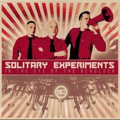 Solitary Experiments – In The Eye Of The Beholder