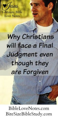 Modern Christianity rarely discusses this important Scriptural truth: the final judgment of Believers. But it's not something we should overlook. Hopefully, it will encourage us to keep taking our faith seriously. It's not about loss of salvation, but loss of eternal rewards.