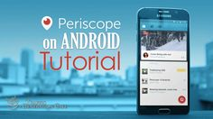 How to Use Periscope for Android: Your A to Z Tutorial - http://www.trafficgenerationcafe.com/periscope-android-tutorial/