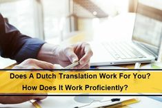 Does A Dutch Translation Work For You? How Does It Work Proficiently? Does It Work, Going To Work, Word Transformation, Vocabulary, Work On Yourself, Dutch, Language, Challenges, In This Moment