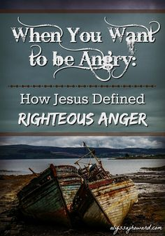 Jesus was angry, but it was different. He defined what it means to experience righteous anger. His anger was always accompanied with a heart of compassion.