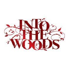Into the woods Tarkington Theater   The Center for the Performing Arts – Home of the Palladium ...