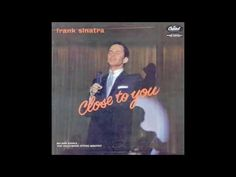 "A song from Frank's most intimate album (in my opinion) ""Close to You."" Recorded in 1956 and released in 1957 this album features Frank Sinatra with a small . Cringe Channel, Frank Sinatra Albums, Nelson Riddle, 6 Music, Last Night, Grumpy Cat, Best Songs, Greatest Hits, Song Lyrics"