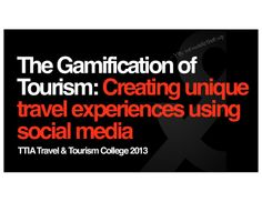 The Gamification of Tourism: Creating Unique Travel Experiences usi...
