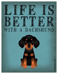 Life is Better with a Dachshund Art Print - Custom Dog Print on Etsy, Dachshund Funny, Arte Dachshund, Mini Dachshund, Daschund, Dachshund Puppies, Lab Puppies, I Love Dogs, Puppy Love, Puppy Pics