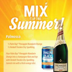 Mix it Up this Summer with NLC and a Palmossa. Combine Palm Bay® Pineapple Mandarin Orange with Henkell Trocken Dry Sparkling.