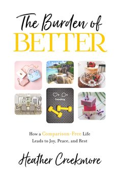 Burden of Better: How a Comparison-Free Life Leads to Joy, Peace