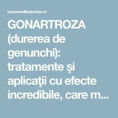 GONARTROZA (durerea de genunchi): tratamente şi aplicaţii cu efecte incredibile, care merită încercate - Top Remedii Naturiste Alter, Good To Know, Health Fitness, Mina, Legs, Varicose Veins, The Body, Fitness, Bridge