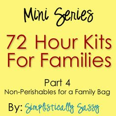 Simplistically Sassy: 72 Hour Kits for Families  Part 4: non-perishable for a family bag