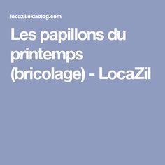 Les papillons du printemps (bricolage) - LocaZil