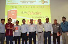 """Sección 40 realiza presentación del libro """"Visión Colectiva de una Profesión: SNTE""""."""