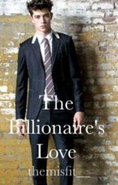 "Read ""The Billionaire's Love - Chapter 1"" #wattpad #romance"