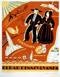 Poster promoting Pennsylvania, showing a man and a woman from a religious community and scenes depicting rural Pennsylvania.    Signed in pencil by the artist, Katherine Milhous.