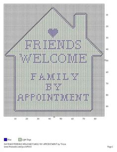 FRIENDS WELCOME FAMILY BY APPOINTMENT by TRICIA -- WALL HANGING
