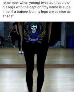 Suga's legs though