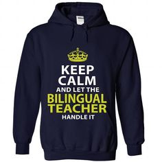 BILINGUAL TEACHER Keep Calm And Let Me Handle It T Shirts, Hoodie. Shopping Online Now ==► https://www.sunfrog.com/No-Category/BILINGUAL-TEACHER--Keep-calm-7872-NavyBlue-Hoodie.html?41382
