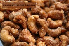 Cinnamon Roasted Cashews - I'd like to call this a snack but I have a feeling it would be more like a meal!