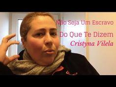 Não Seja Um Escravo Do Que Te Dizem | Cristyna Vilela