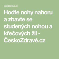 Hoďte nohy nahoru a zbavte se studených nohou a křečových žil - ČeskoZdravě.cz