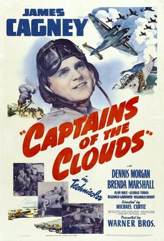 Captains of the Clouds, 1942, James Cagney, Dennis Morgan, Brenda Marshall
