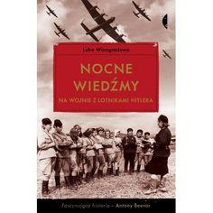 Nocne wiedźmy na wojnie z lotnikami Hitlera (Luba Winogradowa) książka outlet w księgarni TaniaKsiazka.pl Non Fiction, Luftwaffe, Books, Movies, Movie Posters, Outlet, Literatura, Historia, Dots