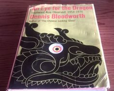AN-EYE-FOR-THE-DRAGON-SOUTHEAST-ASIA-1954-1970-DENNIS-BLOODWORTH-1ST-EDITIO