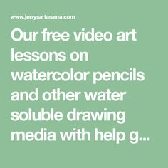 Our free video art lessons on watercolor pencils and other water soluble drawing media with help guide you with tips and techniques to enhance your knowledge of this adaptable medium!