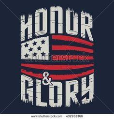 Honor glory typography, t-shirt graphics, vectors