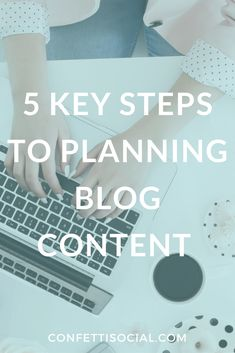 Check out the 5 key steps to planning blog content like a boss on Confetti Social. planning blog content   blog tips   blogging tips   blog content