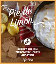 Pie de Limón (Rezept) - Zitronenkuchen aus Peru!   Info-Peru