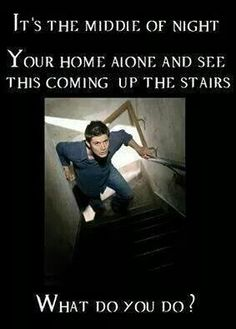 Jensen #Supernatural *he couldn't come up the stairs fast enough!* ;-)