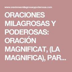 ORACIONES MILAGROSAS Y PODEROSAS: ORACIÓN MAGNIFICAT, (LA MAGNIFICA), PARA PETICIONES DIFICILES