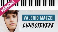 Valerio Mazzei   Lungotevere // Piano Karaoke con Testo