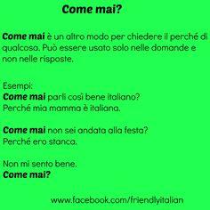 Come mai Italian Grammar, Italian Vocabulary, Italian Phrases, Italian Words, Italian Language, Italian Proverbs, Italian People, Italian Lessons, Visual Learning