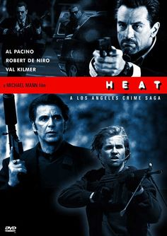 Heat (1995). Great heist film by the incomparable Michael Mann. Great cast: DeNiro, Pacino, Kilmer, Judd.