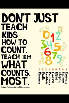 Teach Them What Counts--- teaching a child how to have character in all they do is a lesson that will stay with them for a lifetime. ...And that's truly how we change the world.