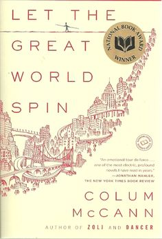 Let the Great World Spin: A Novel: Colum McCann