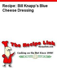 Recipe(tried): Bill Knapp's Blue Cheese Dressing - Recipelink.com