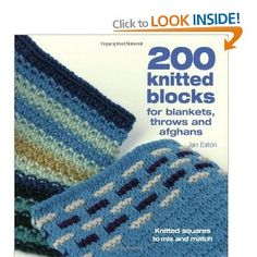 200 knitted blocks for blankets, throws and afghans: Amazon.co.uk: Jan Eaton: Books