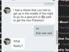 Girlfriend thought me going to catch Pokemon was a dream.