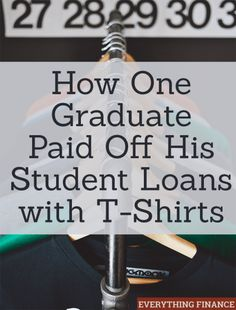 When it comes to paying off student debt, sometimes you need to get creative with earning extra money. One graduate chose to start a t-shirt business!