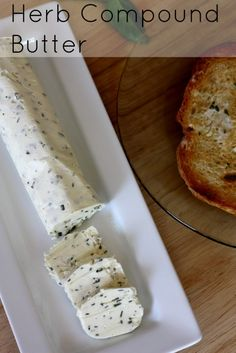 Easy and Delicious Herb Compound Butter - Yummy and quick recipe.  All you need is some warm hard crusted bread.  YUM!